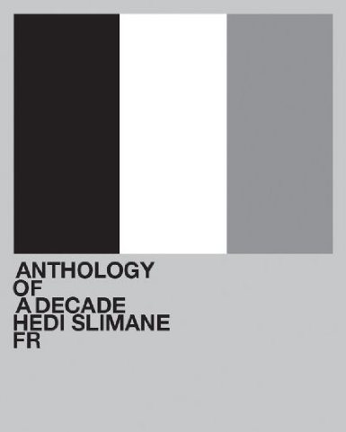 Anthology of a Decade Hedi Slimane
