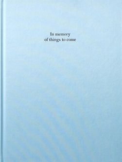 Kim Mee Hye : In memory of things to come